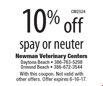 10% off spay or neuter. With this coupon. Not valid with other offers. Offer expires 6-16-17.