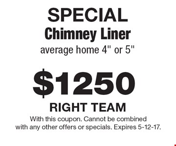 SPECIAL $1250 Chimney Liner average home 4