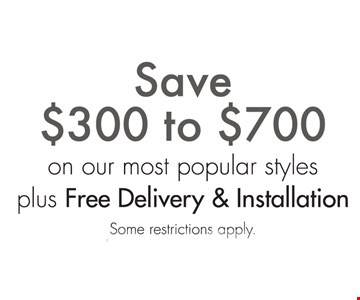 Save $300 to $700 on our most popular styles.