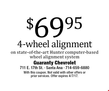 $69.95 4-wheel alignment on state-of-the-art Hunter computer-based wheel alignment system. With this coupon. Not valid with other offers or prior services. Offer expires 4/7/17.