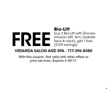 Free Bio-Lift. Buy 2 Bio-Lift with Zincare Infusion (lift, firm, hydrate face & neck), get 1 free ($129 savings). With this coupon. Not valid with other offers or prior services. Expires 4-30-17.