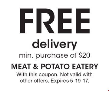 Free delivery. Min. purchase of $20. With this coupon. Not valid with other offers. Expires 5-19-17.