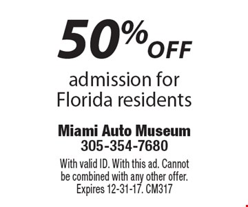 50% OFF admission for Florida residents. With valid ID. With this ad. Cannot be combined with any other offer. Expires 12-31-17. CM317