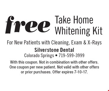 Free take home whitening kit for new patients with cleaning, exam & x-rays. With this coupon. Not in combination with other offers. One coupon per new patient. Not valid with other offers or prior purchases. Offer expires 7-10-17.
