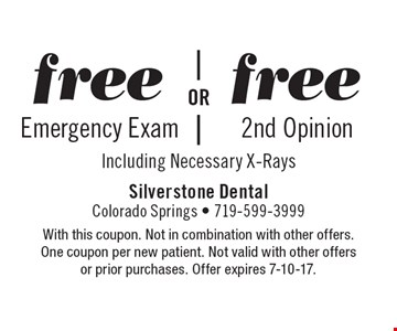 Free emergency exam OR Free 2nd opinion. Including necessary x-rays. With this coupon. Not in combination with other offers. One coupon per new patient. Not valid with other offers or prior purchases. Offer expires 7-10-17.