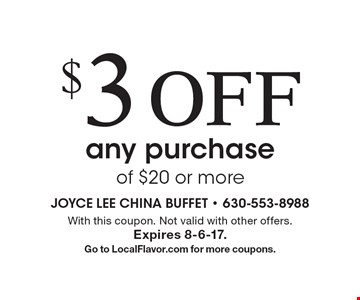 $3 off any purchase of $20 or more. With this coupon. Not valid with other offers. Expires 8-6-17. Go to LocalFlavor.com for more coupons.