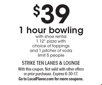 $39 1 hour bowling. With shoe rental1 12