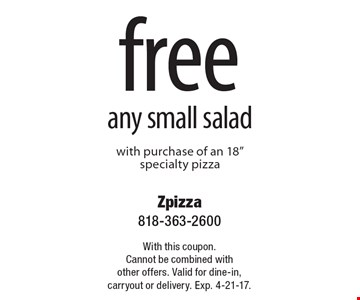 free any small salad with purchase of an 18