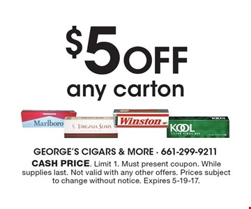$5 OFF any carton. Cash price. Limit 1. Must present coupon. While supplies last. Not valid with any other offers. Prices subject to change without notice. Expires 5-19-17.