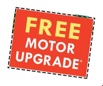 Free motor upgrade. Offer expires 5/12/17.