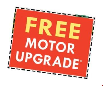 Free Motor Upgrade. Offer expires 6/9/17.