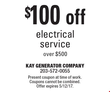 $100 off electrical service over $500. Present coupon at time of work. Coupons cannot be combined. Offer expires 5/12/17.