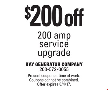 $200 off 200 amp service upgrade. Present coupon at time of work. Coupons cannot be combined. Offer expires 8/4/17.