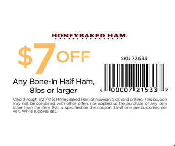 $7 off any bone-in half ham, 8lbs or larger.