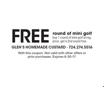 Free round of mini golf. Buy 1 round of mini golf at reg. price, get a 2nd round free. With this coupon. Not valid with other offers or prior purchases. Expires 6-30-17.