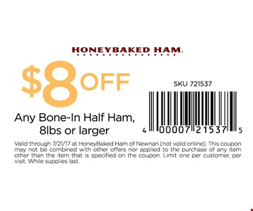 $8 off any bone-in half ham, 8 lbs or larger.