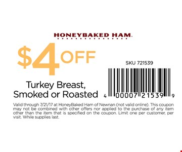 $4 off turkey breast smoked or roasted.