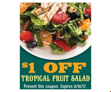$1 Off Tropical Fruit Salad