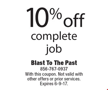 10% off complete job. With this coupon. Not valid with other offers or prior services. Expires 6-9-17.