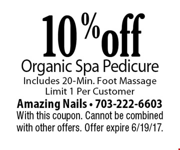 10% off Organic Spa Pedicure. Includes 20-Min. Foot Massage. Limit 1 Per Customer. With this coupon. Cannot be combined with other offers. Offer expire 6/19/17.