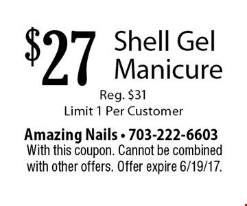$27 Shell Gel Manicure. Reg. $31. Limit 1 Per Customer. With this coupon. Cannot be combined with other offers. Offer expire 6/19/17.