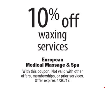 10% off waxing services. With this coupon. Not valid with other offers, memberships, or prior services. Offer expires 4/30/17.