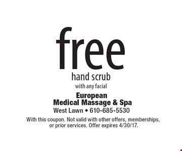 Free hand scrub with any facial. With this coupon. Not valid with other offers, memberships, or prior services. Offer expires 4/30/17.