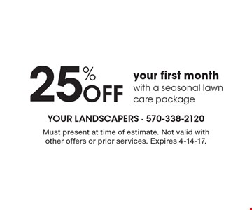 25% off your first month with a seasonal lawn care package. Must present at time of estimate. Not valid with other offers or prior services. Expires 4-14-17.