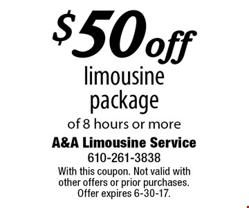 $50 off limousine package of 8 hours or more. With this coupon. Not valid with other offers or prior purchases. Offer expires 6-30-17.