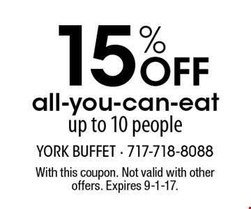 15% Off all-you-can-eat up to 10 people. With this coupon. Not valid with other offers. Expires 9-1-17.