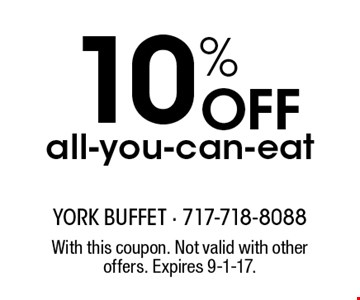 10% Off all-you-can-eat. With this coupon. Not valid with other offers. Expires 9-1-17.
