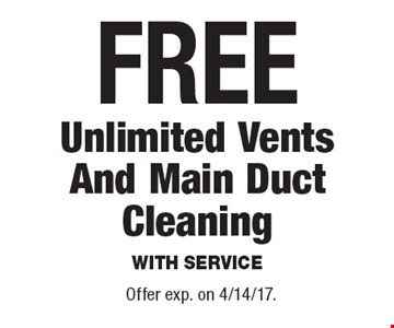 Free Unlimited Vents And Main Duct Cleaning With Service. Offer exp. on 4/14/17.