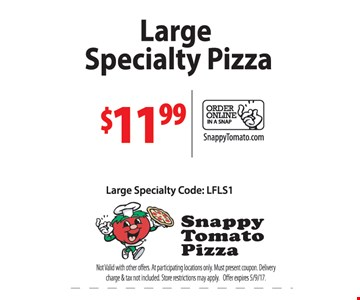 Large specialty pizza $11.99