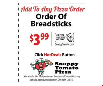 Order of breadsticks $3.99