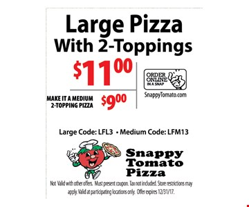 Large pizza with 2-topppings $11