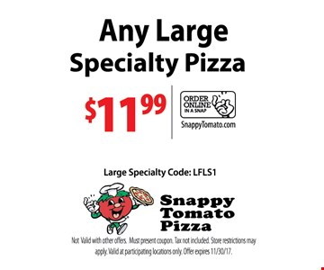 Any large specialty pizza $11.99