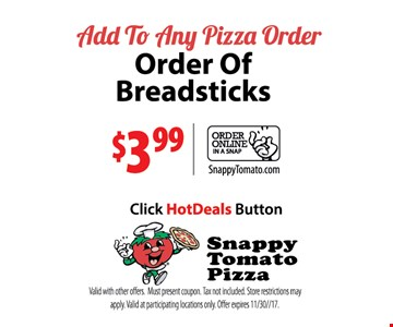 Add to any pizza order - Order of breadsticks $3.99