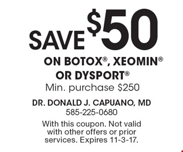 Save $50 on Botox, XEOMIN Or DYSPORT. Min. purchase $250. With this coupon. Not valid with other offers or prior services. Expires 11-3-17.