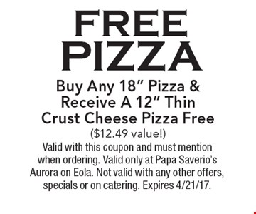 FREE pizza. Buy Any 18