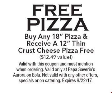 FREE pizza Buy Any 18