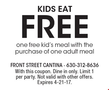 Free one free kid's meal with the purchase of one adult meal kids eat. With this coupon. Dine in only. Limit 1 per party. Not valid with other offers. Expires 4-21-17.