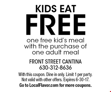 Kids eat free. One free kid's meal with the purchase of one adult meal. With this coupon. Dine in only. Limit 1 per party. Not valid with other offers. Expires 6-30-17. Go to LocalFlavor.com for more coupons.