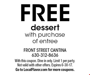 Free dessert with purchase of entree. With this coupon. Dine in only. Limit 1 per party. Not valid with other offers. Expires 6-30-17. Go to LocalFlavor.com for more coupons.