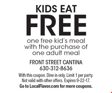 FREE kids eat one free kid's meal with the purchase of one adult meal. With this coupon. Dine in only. Limit 1 per party. Not valid with other offers. Expires 9-22-17. Go to LocalFlavor.com for more coupons.