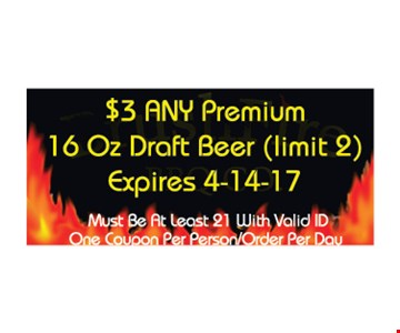 $3 any premium 16oz draft beer (limit 2). One coupon per person/order per day. Expires 4/14/17.