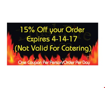 15% off your order. Not valid for catering. One coupon per person/order per day. Expires 4/14/17.