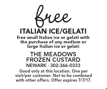 Free Italian Ice/Gelati. Free small Italian ice or gelati with the purchase of any medium or large Italian ice or gelati. Good only at this location. One per visit/per customer. Not to be combined with other offers. Offer expires 7/7/17.