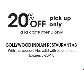 20% Off pick up only, a la carte menu only. With this coupon. Not valid with other offers. Expires 6-23-17.