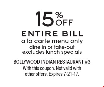 15% OFF entire bill. A la carte menu only. Dine in or take-out. Excludes lunch specials. With this coupon. Not valid with other offers. Expires 7-21-17.