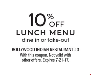 10% OFF lunch menu. Dine in or take-out. With this coupon. Not valid with other offers. Expires 7-21-17.